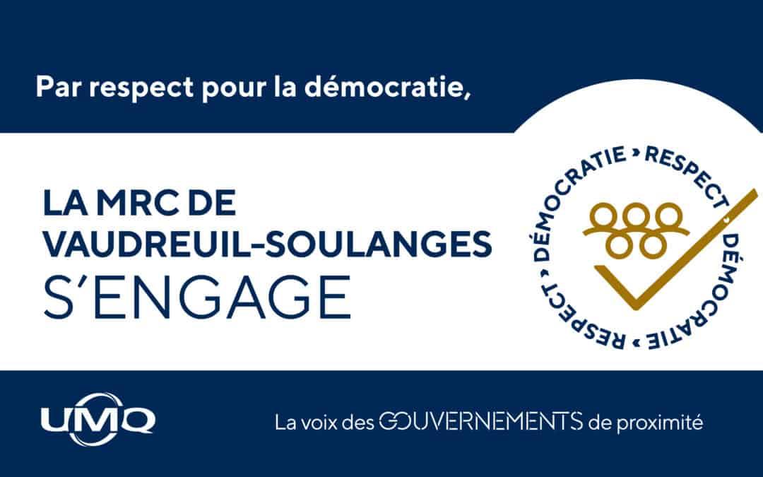 La MRC de de Vaudreuil-Soulanges adopte la déclaration d'engagement « La démocratie dans le respect, par respect pour la démocratie »